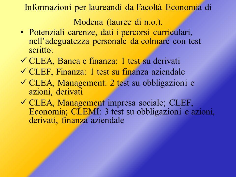 Informazioni per laureandi da Facoltà Economia di Modena (lauree di n.o.). Potenziali carenze, dati i percorsi curriculari, nelladeguatezza personale