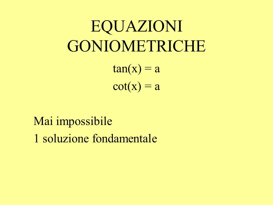 ESEMPI sin(x) = ½ x 1 = /6 + 2k x 2 = ( /6) + 2k x 1 = /4 + 2k x 2 = ( /4) + 2k