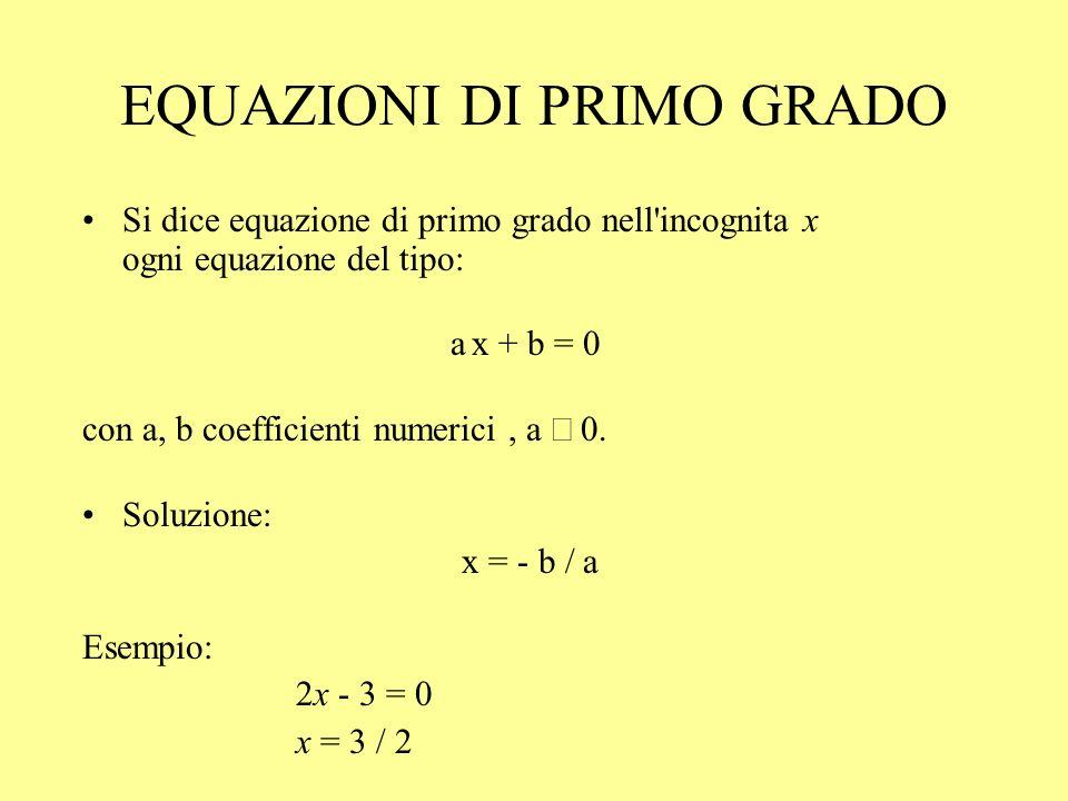 EQUAZIONI DI 2 o GRADO Si dice equazione di secondo grado nell incognita x ogni equazione del tipo: a x 2 + b x + c = 0 con a, b, c coefficienti numerici e a 0.