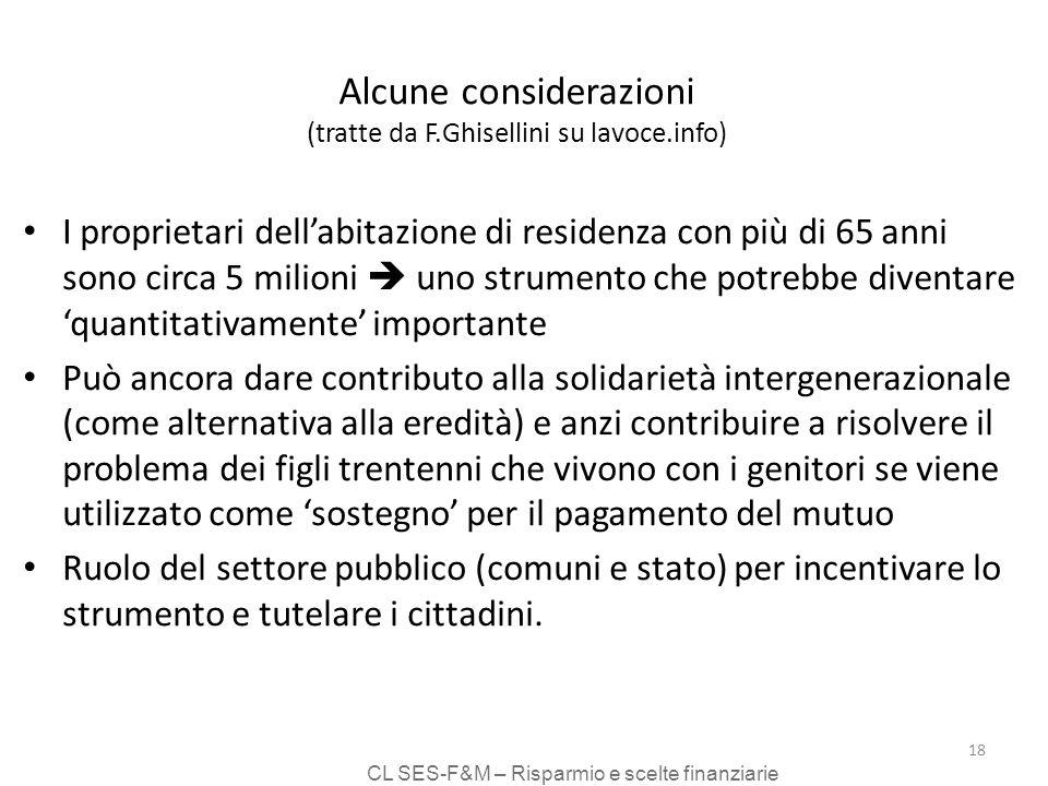 CL SES-F&M – Risparmio e scelte finanziarie 18 Alcune considerazioni (tratte da F.Ghisellini su lavoce.info) I proprietari dellabitazione di residenza