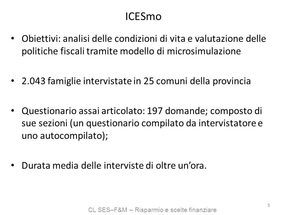 CL SES–F&M – Risparmio e scelte finanziare 55 ICESmo Obiettivi: analisi delle condizioni di vita e valutazione delle politiche fiscali tramite modello