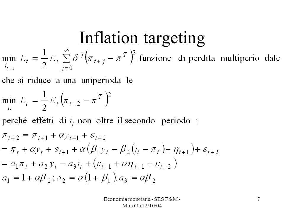 Economia monetaria - SES F&M - Marotta 12/10/04 7 Inflation targeting