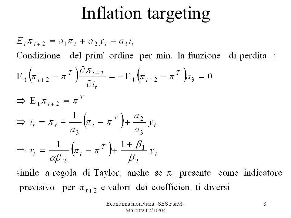 Economia monetaria - SES F&M - Marotta 12/10/04 8 Inflation targeting