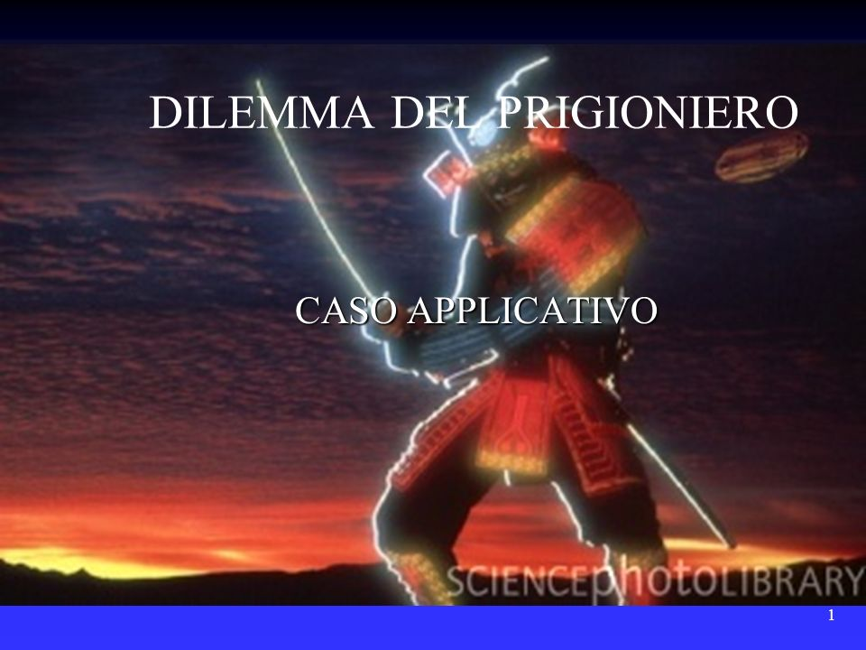 1 DILEMMA DEL PRIGIONIERO CASO APPLICATIVO