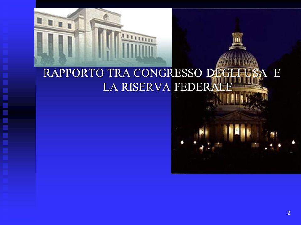 2 RAPPORTO TRA CONGRESSO DEGLI USA E LA RISERVA FEDERALE