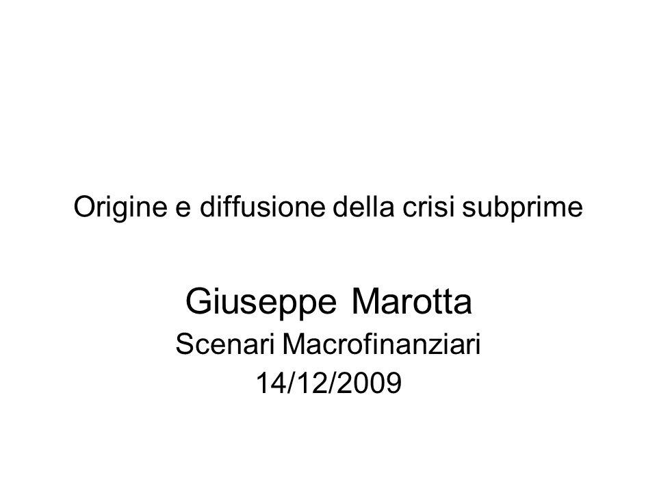 Origine e diffusione della crisi subprime Giuseppe Marotta Scenari Macrofinanziari 14/12/2009