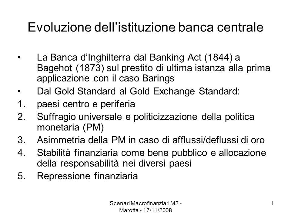 Scenari Macrofinanziari M2 - Marotta - 17/11/2008 1 Evoluzione dellistituzione banca centrale La Banca dInghilterra dal Banking Act (1844) a Bagehot (
