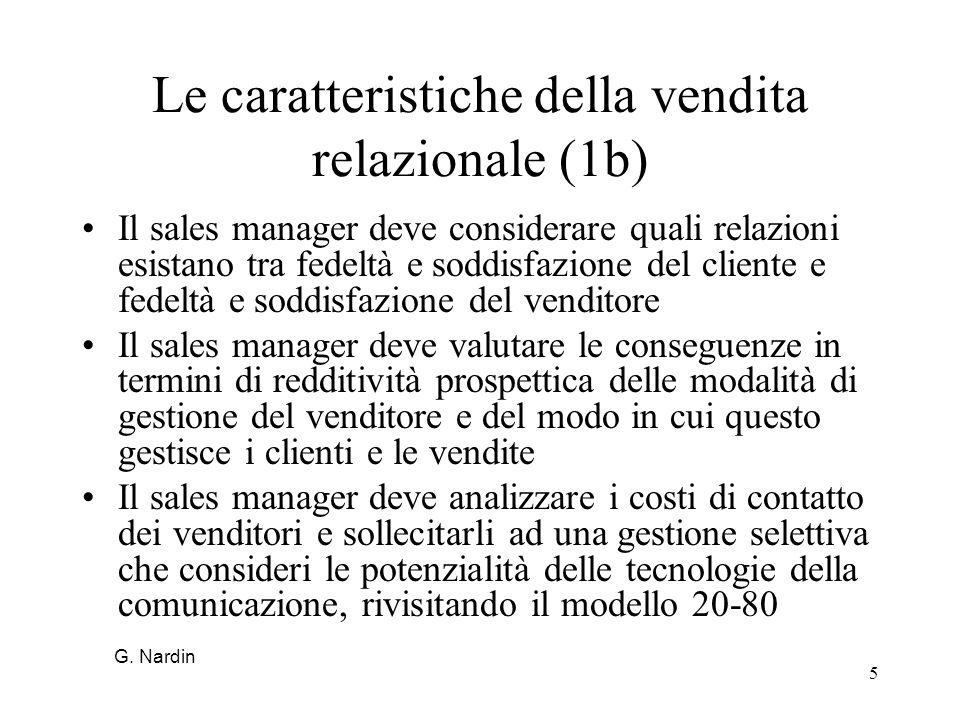 5 Le caratteristiche della vendita relazionale (1b) Il sales manager deve considerare quali relazioni esistano tra fedeltà e soddisfazione del cliente