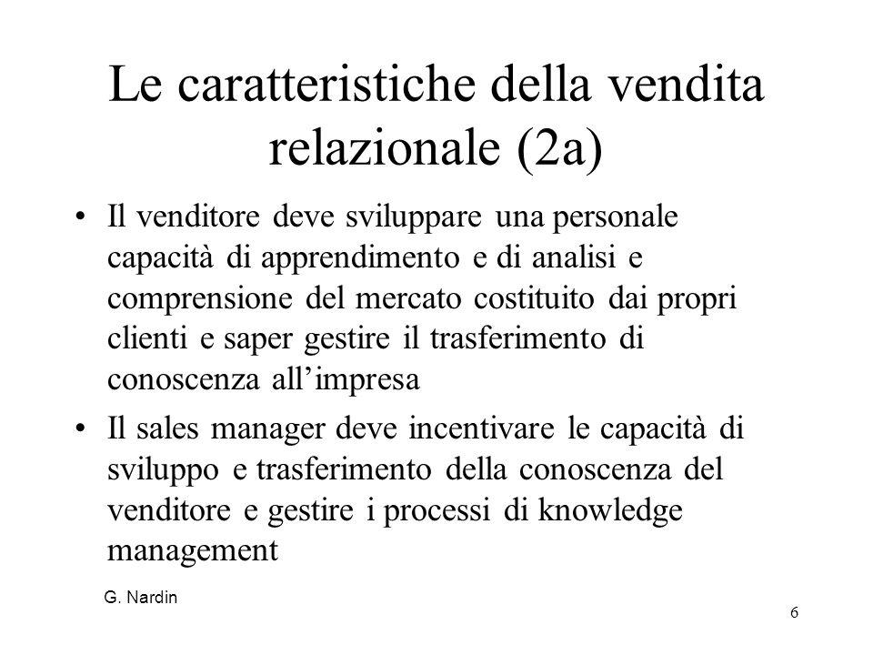 6 Le caratteristiche della vendita relazionale (2a) Il venditore deve sviluppare una personale capacità di apprendimento e di analisi e comprensione d
