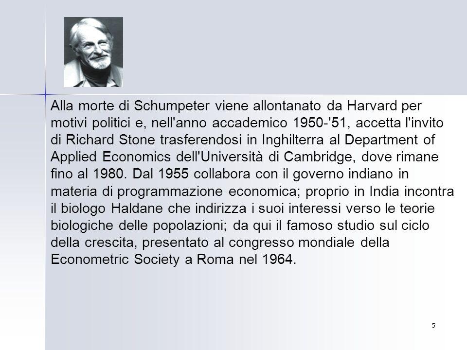 5 Alla morte di Schumpeter viene allontanato da Harvard per motivi politici e, nell'anno accademico 1950-'51, accetta l'invito di Richard Stone trasfe