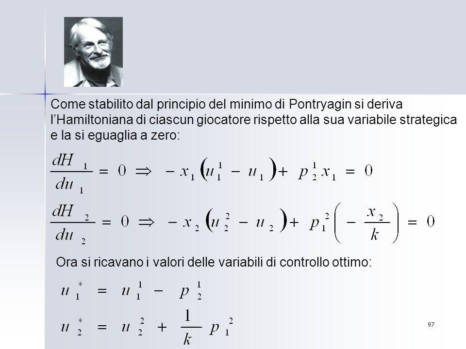 97 Come stabilito dal principio del minimo di Pontryagin si deriva lHamiltoniana di ciascun giocatore rispetto alla sua variabile strategica e la si e