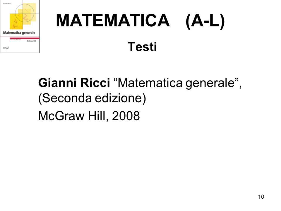 10 MATEMATICA (A-L) Testi Gianni Ricci Matematica generale, (Seconda edizione) McGraw Hill, 2008