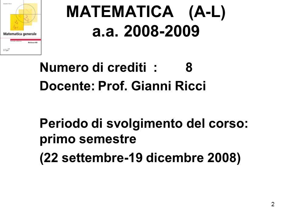 2 MATEMATICA (A-L) a.a. 2008-2009 Numero di crediti :8 Docente:Prof.