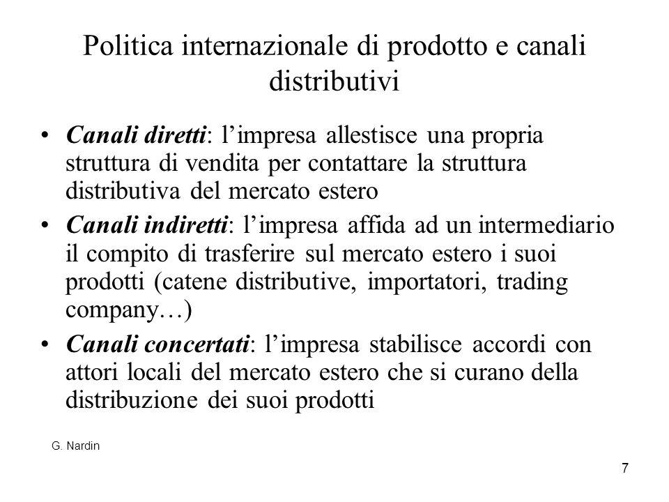 7 Politica internazionale di prodotto e canali distributivi Canali diretti: limpresa allestisce una propria struttura di vendita per contattare la str