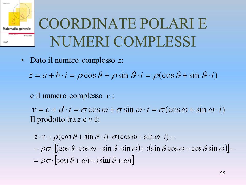 COORDINATE POLARI E NUMERI COMPLESSI Dato il numero complesso z: e il numero complesso v : Il prodotto tra z e v è: 95