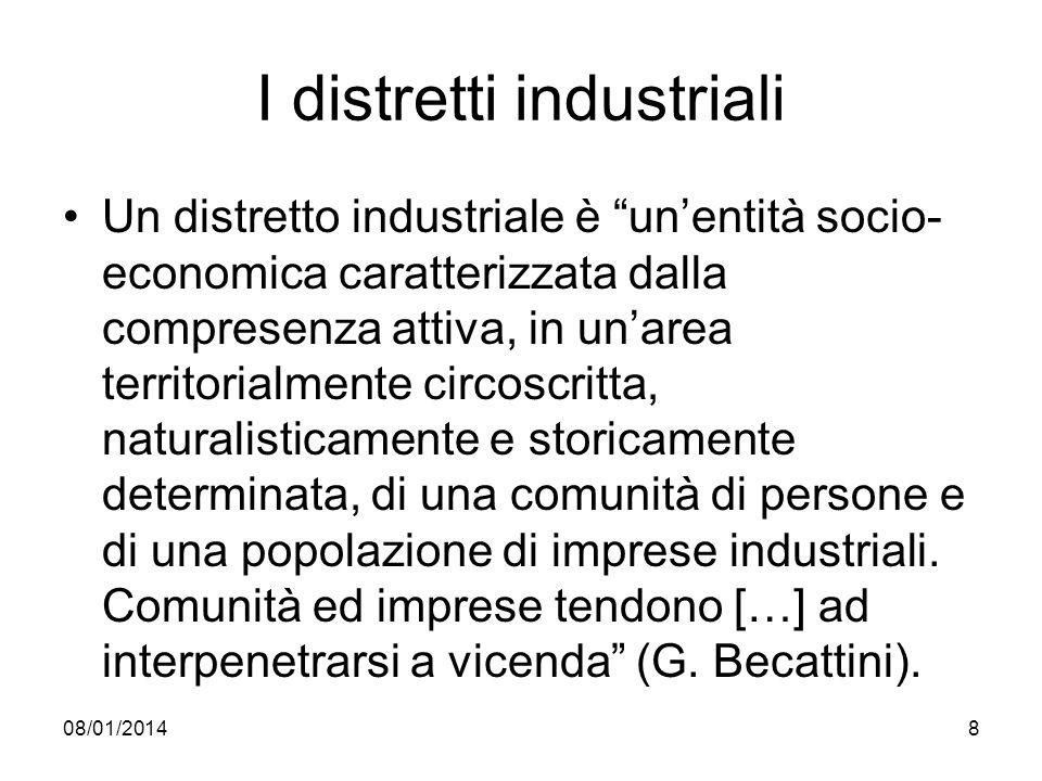 8 I distretti industriali Un distretto industriale è unentità socio- economica caratterizzata dalla compresenza attiva, in unarea territorialmente circoscritta, naturalisticamente e storicamente determinata, di una comunità di persone e di una popolazione di imprese industriali.