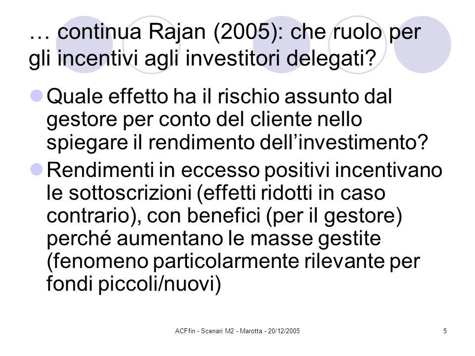 ACFfin - Scenari M2 - Marotta - 20/12/20055 … continua Rajan (2005): che ruolo per gli incentivi agli investitori delegati.