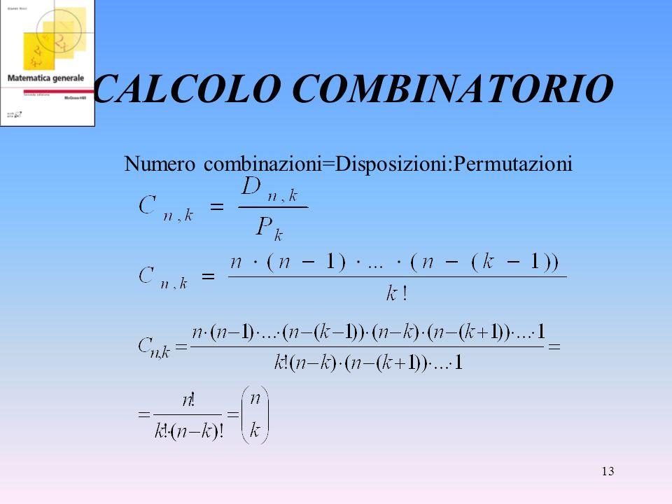 13 CALCOLO COMBINATORIO Numero combinazioni=Disposizioni:Permutazioni