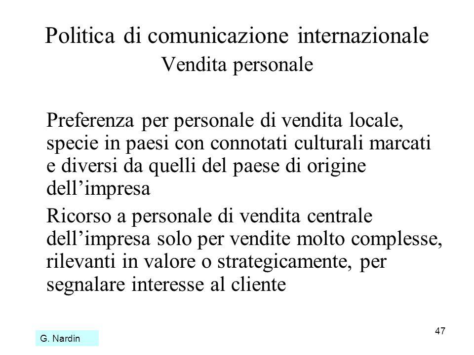 47 Politica di comunicazione internazionale Vendita personale Preferenza per personale di vendita locale, specie in paesi con connotati culturali marc
