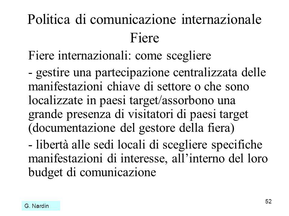 52 Politica di comunicazione internazionale Fiere Fiere internazionali: come scegliere - gestire una partecipazione centralizzata delle manifestazioni
