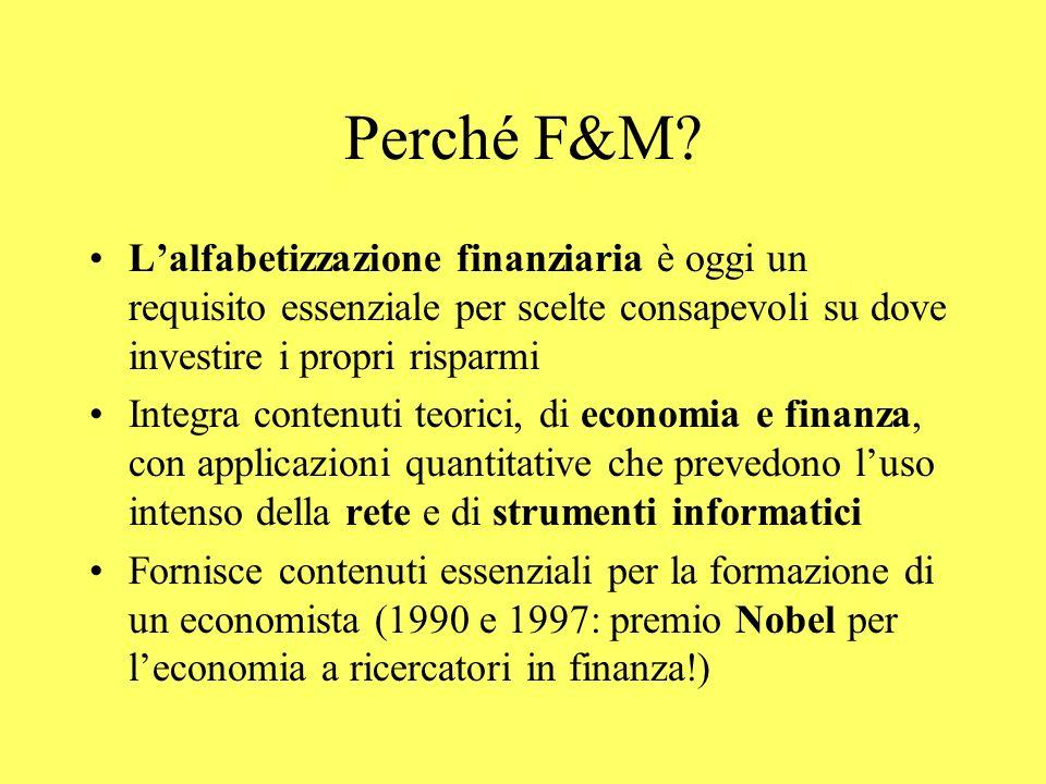 Perché F&M? Lalfabetizzazione finanziaria è oggi un requisito essenziale per scelte consapevoli su dove investire i propri risparmi Integra contenuti
