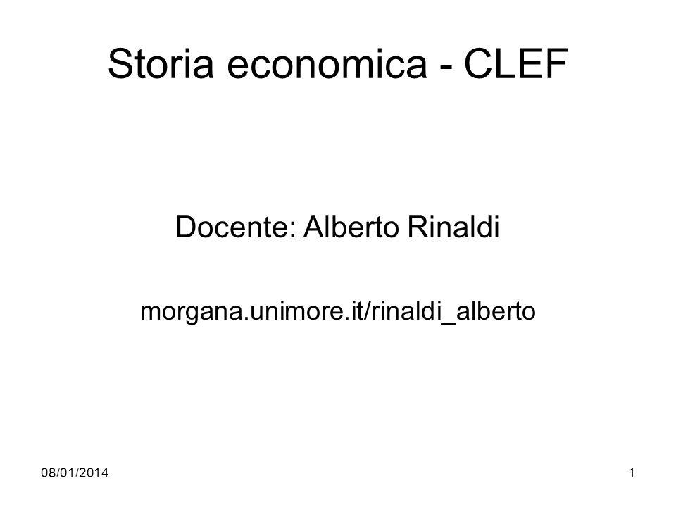 08/01/20141 Storia economica - CLEF Docente: Alberto Rinaldi morgana.unimore.it/rinaldi_alberto