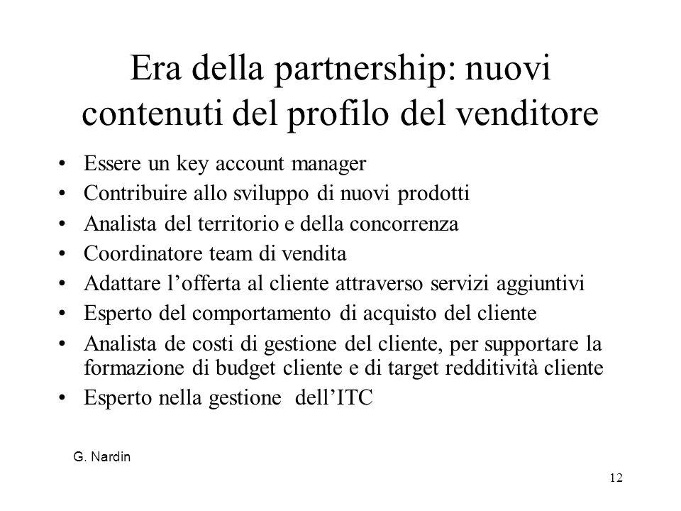12 Era della partnership: nuovi contenuti del profilo del venditore Essere un key account manager Contribuire allo sviluppo di nuovi prodotti Analista