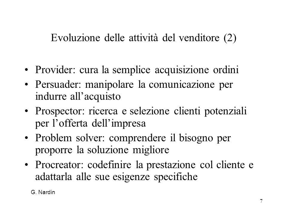 7 Evoluzione delle attività del venditore (2) Provider: cura la semplice acquisizione ordini Persuader: manipolare la comunicazione per indurre allacq