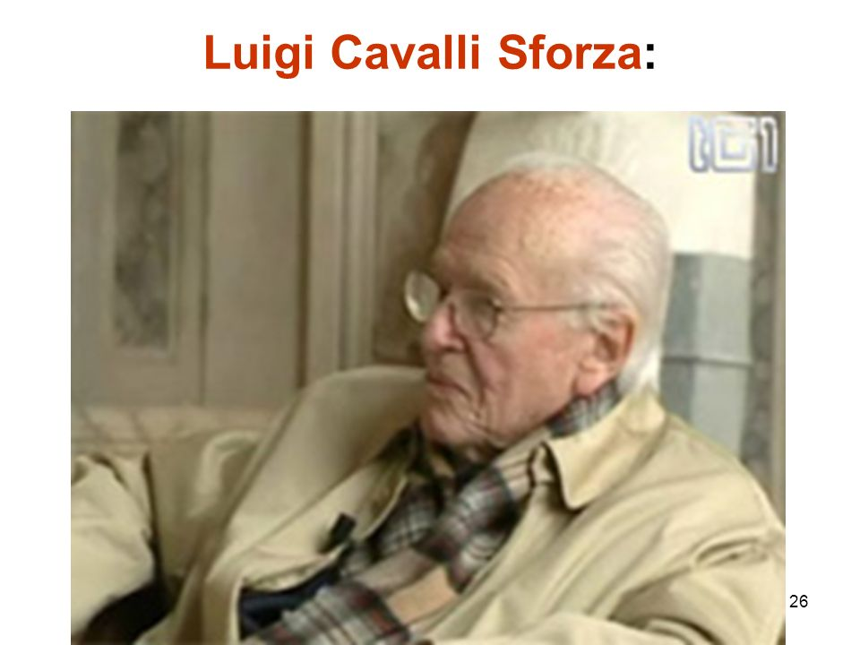 26 Luigi Cavalli Sforza: