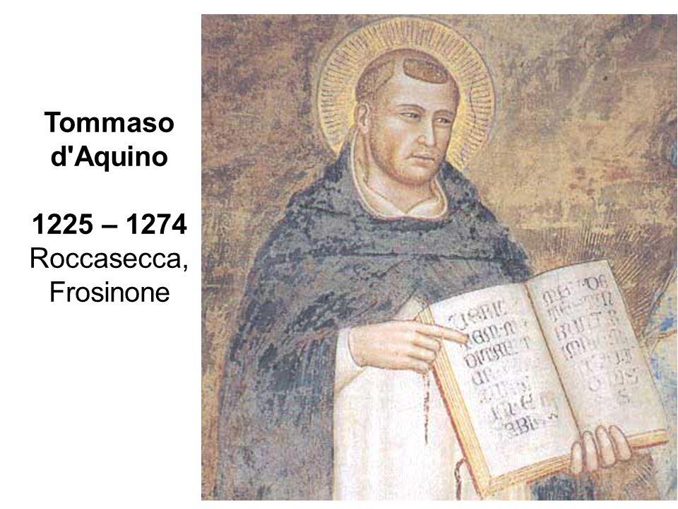 6 Tommaso d'Aquino 1225 – 1274 Roccasecca, Frosinone