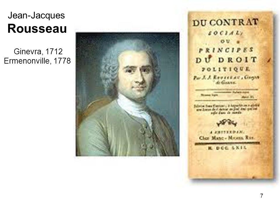 7 Jean-Jacques Rousseau Ginevra, 1712 Ermenonville, 1778