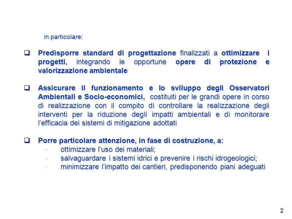 2 in particolare: Predisporre standard di progettazione finalizzati a ottimizzare i progetti, integrando le opportune opere di protezione e valorizzaz