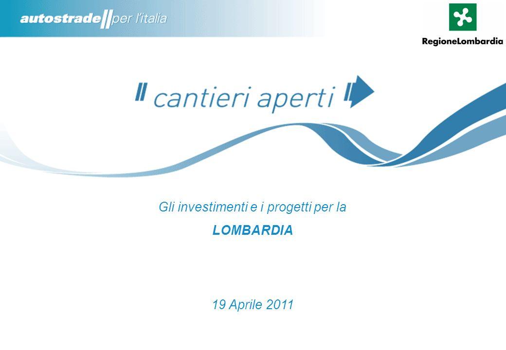 Gli investimenti e i progetti per la LOMBARDIA 19 Aprile 2011