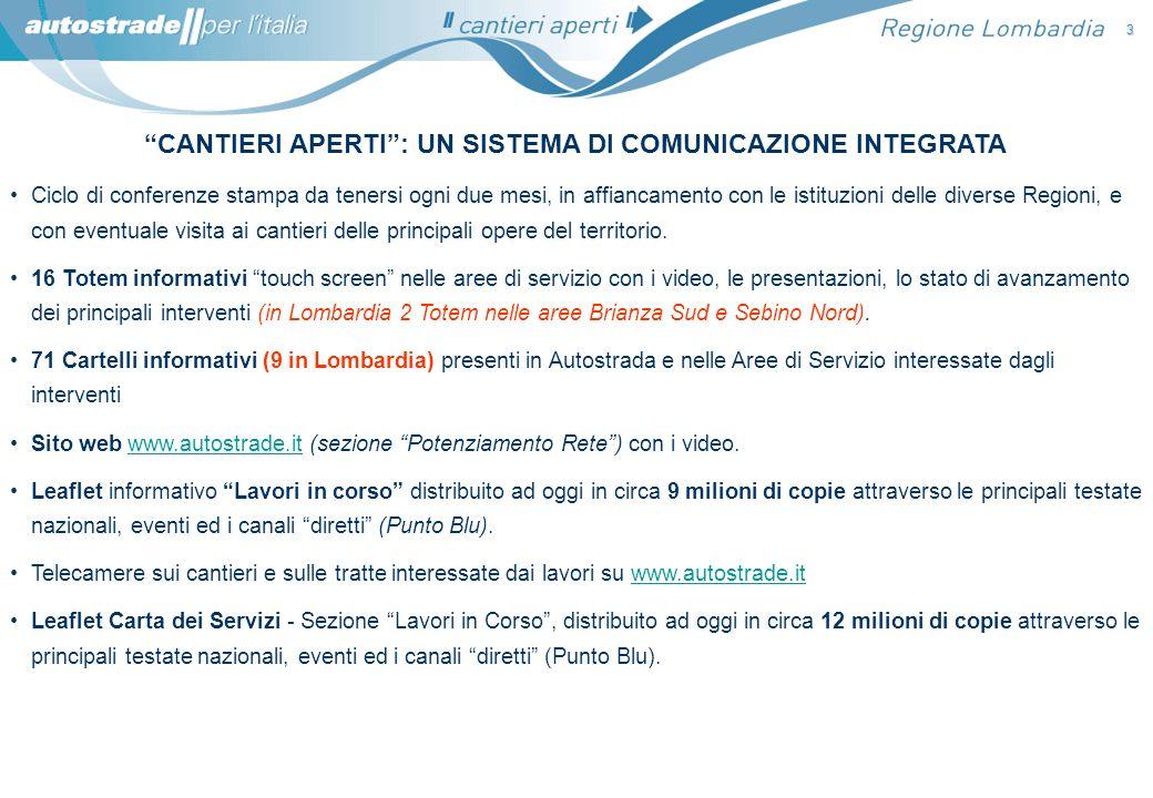 Interventi previsti in regione Lombardia CONVENZIONE UNICA ANAS - AUTOSTRADE PER LITALIA: 2,0 MILIARDI (**) DI ALTRI INVESTIMENTI PREVISTI DALLA NUOVA CONVENZIONE UNICA 2007 (Art.2 comma 2 punto C3) 14