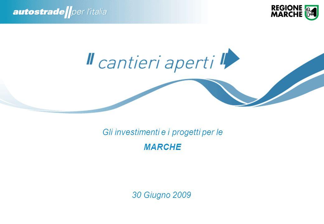 1 Gli investimenti e i progetti per le MARCHE 30 Giugno 2009