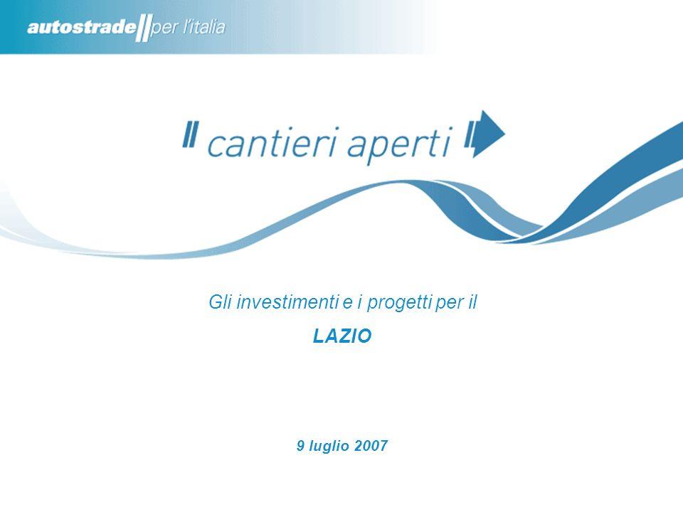 Gli investimenti e i progetti per il LAZIO 9 luglio 2007