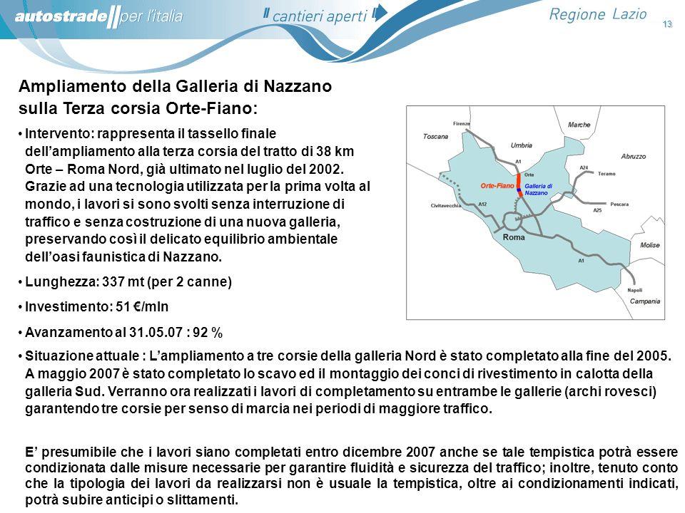 Ampliamento della Galleria di Nazzano sulla Terza corsia Orte-Fiano: Intervento: rappresenta il tassello finale dellampliamento alla terza corsia del
