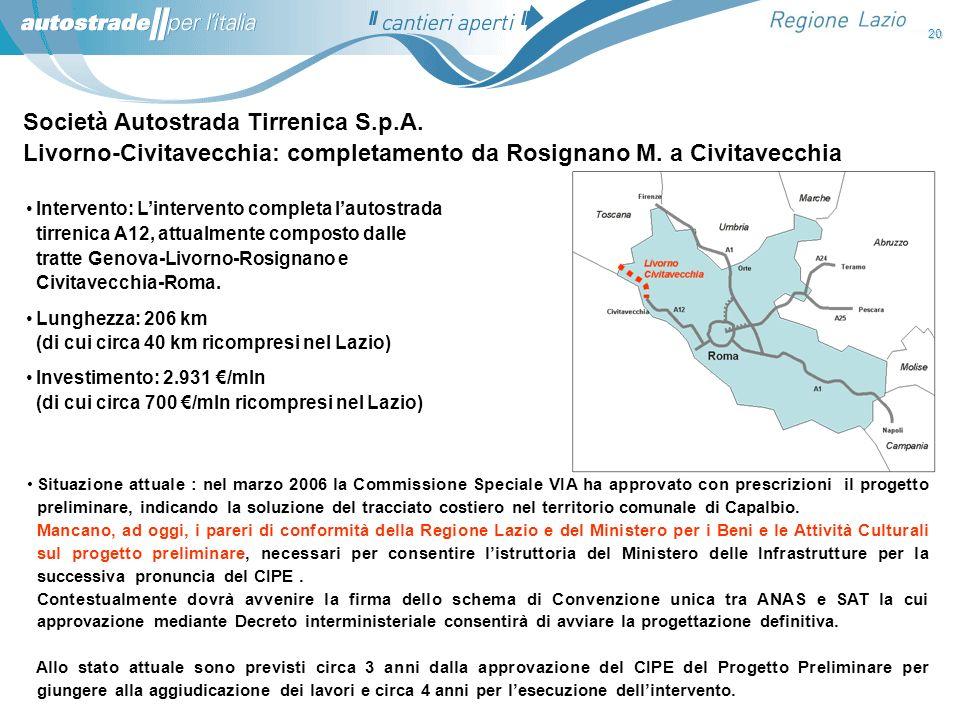 Società Autostrada Tirrenica S.p.A. Livorno-Civitavecchia: completamento da Rosignano M. a Civitavecchia Intervento: Lintervento completa lautostrada
