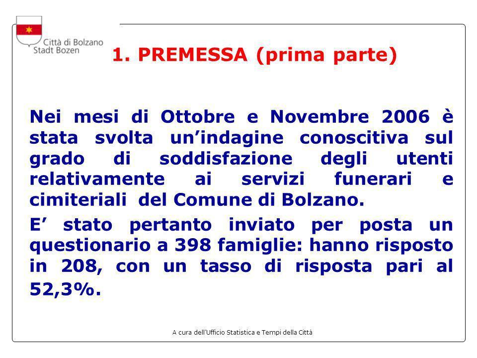 A cura dellUfficio Statistica e Tempi della Città 1. PREMESSA (prima parte) Nei mesi di Ottobre e Novembre 2006 è stata svolta unindagine conoscitiva