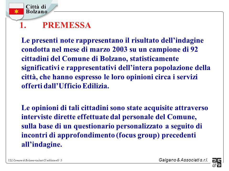 Galgano & Associati s.r.l. ULL Comune di Bolzano risultati CS edilizia-e63 3 1.PREMESSA Le presenti note rappresentano il risultato dellindagine condo