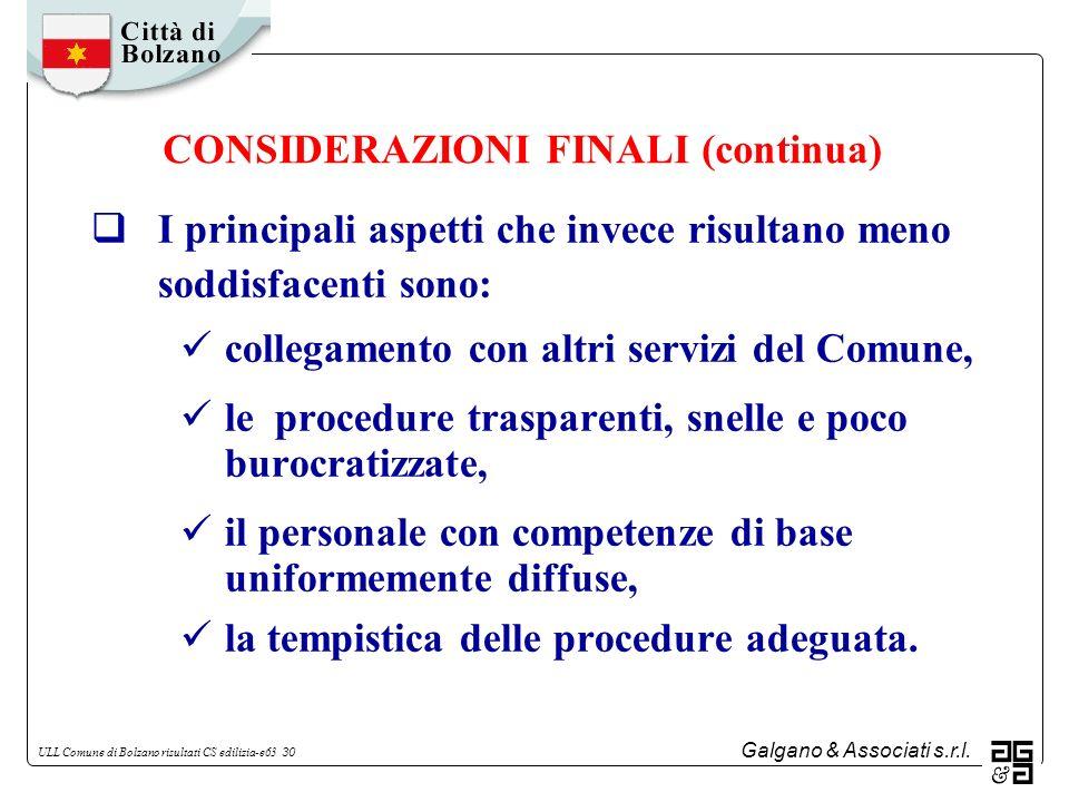 Galgano & Associati s.r.l. ULL Comune di Bolzano risultati CS edilizia-e63 30 I principali aspetti che invece risultano meno soddisfacenti sono: colle