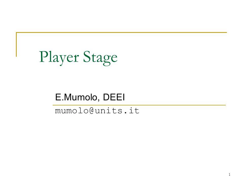 1 Player Stage E.Mumolo, DEEI mumolo@units.it