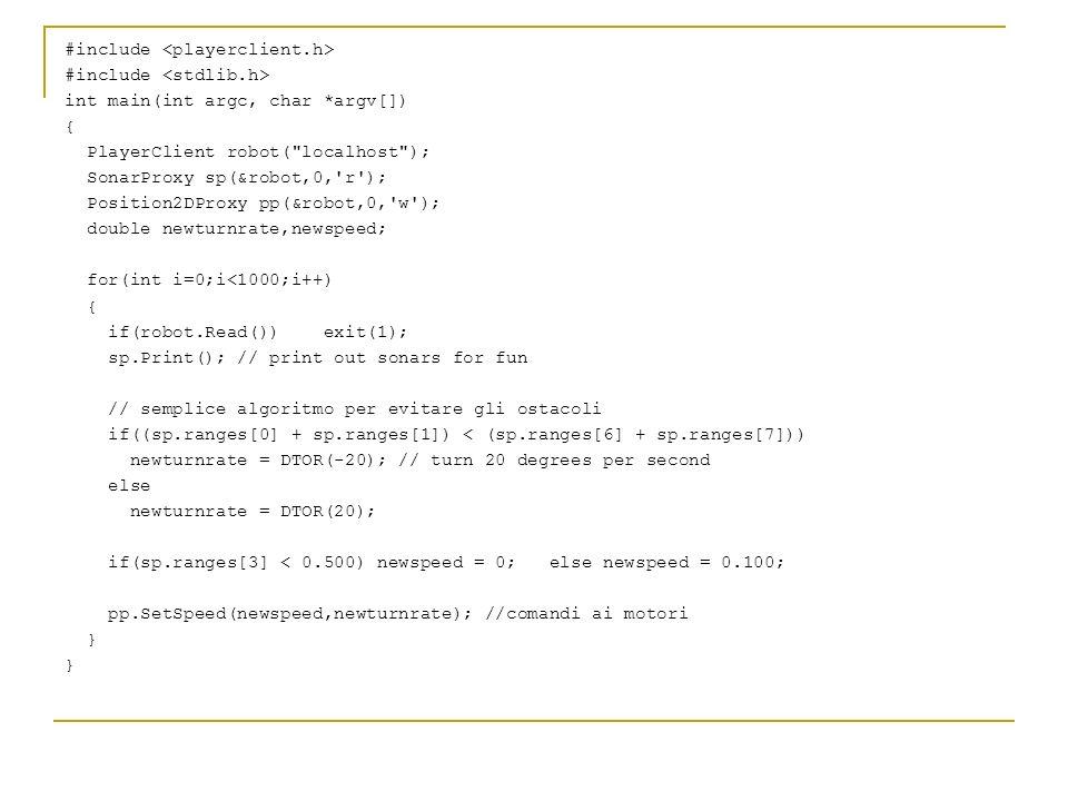 #include int main(int argc, char *argv[]) { PlayerClient robot(