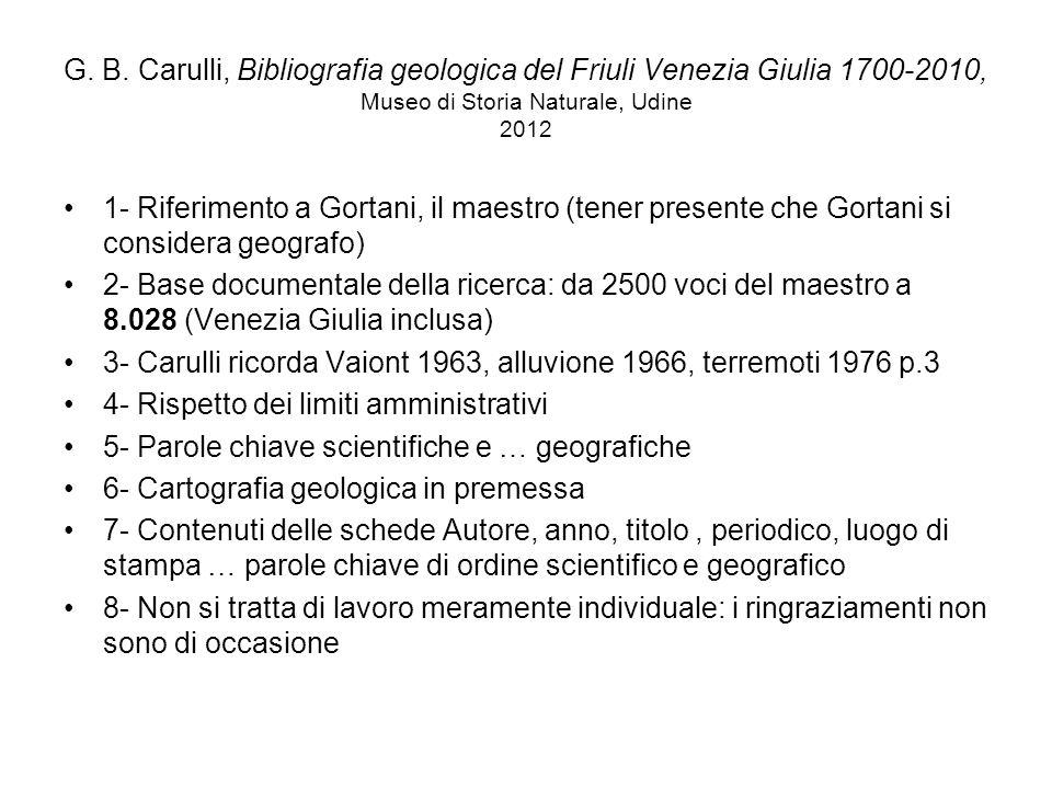 G. B. Carulli, Bibliografia geologica del Friuli Venezia Giulia 1700-2010, Museo di Storia Naturale, Udine 2012 1- Riferimento a Gortani, il maestro (