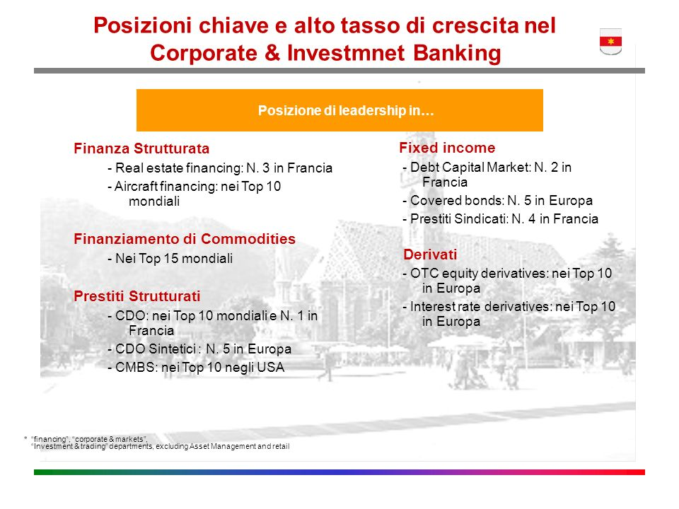 *financing, corporate & markets, Investment & trading departments, excluding Asset Management and retail Posizioni chiave e alto tasso di crescita nel