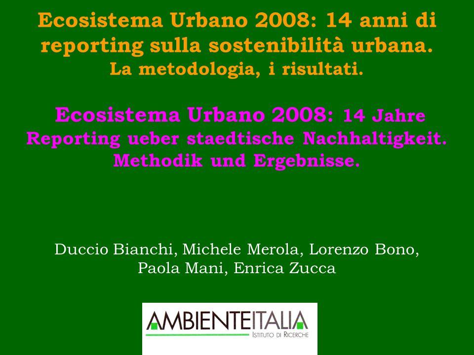 Ecosistema Urbano 2008: 14 anni di reporting sulla sostenibilità urbana. La metodologia, i risultati. Ecosistema Urbano 2008: 14 Jahre Reporting ueber