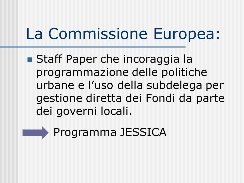 La Commissione Europea: Staff Paper che incoraggia la programmazione delle politiche urbane e luso della subdelega per gestione diretta dei Fondi da parte dei governi locali.