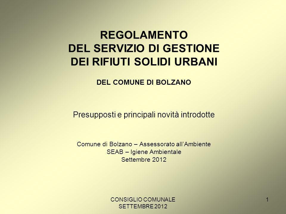 CONSIGLIO COMUNALE SETTEMBRE 2012 22 DELIBERA DI APPROVAZIONE Delibera di Consiglio Comunale Si basa su nuovi presupposti normativi (ad es.
