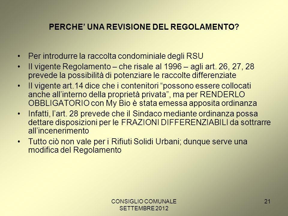CONSIGLIO COMUNALE SETTEMBRE 2012 21 PERCHE UNA REVISIONE DEL REGOLAMENTO.