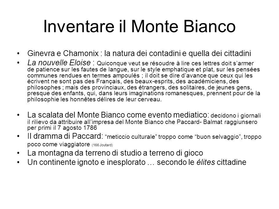 Inventare il Monte Bianco Ginevra e Chamonix : la natura dei contadini e quella dei cittadini La nouvelle Eloise : Quiconque veut se résoudre à lire c